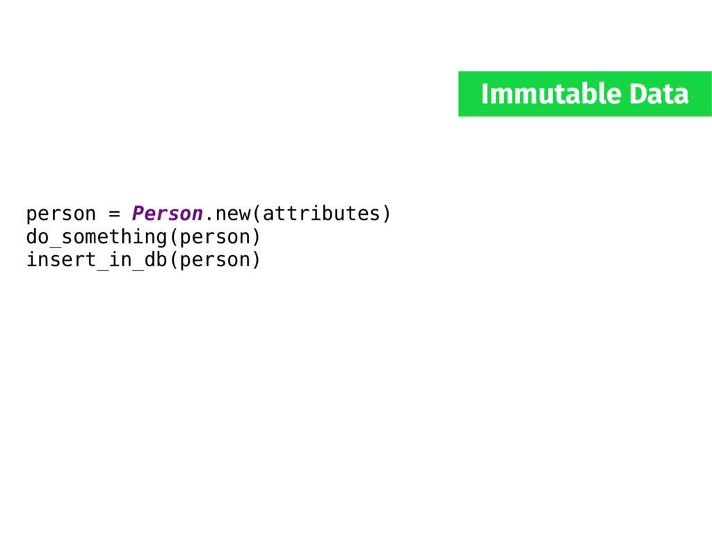 person = Person.new(attributes) do_something(pe...