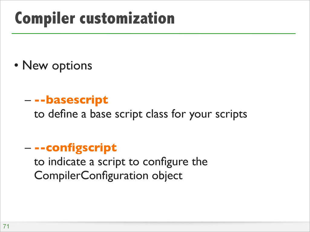 Compiler customization • New options – --basesc...