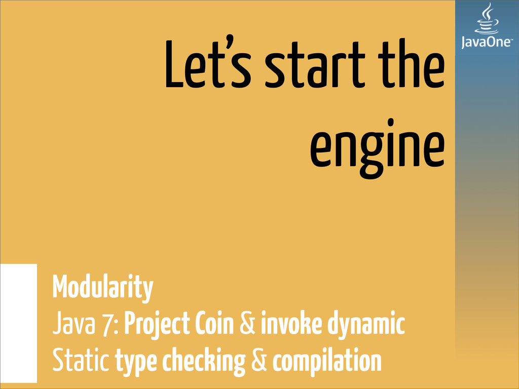 Let's start the engine Modularity Java 7: Proje...