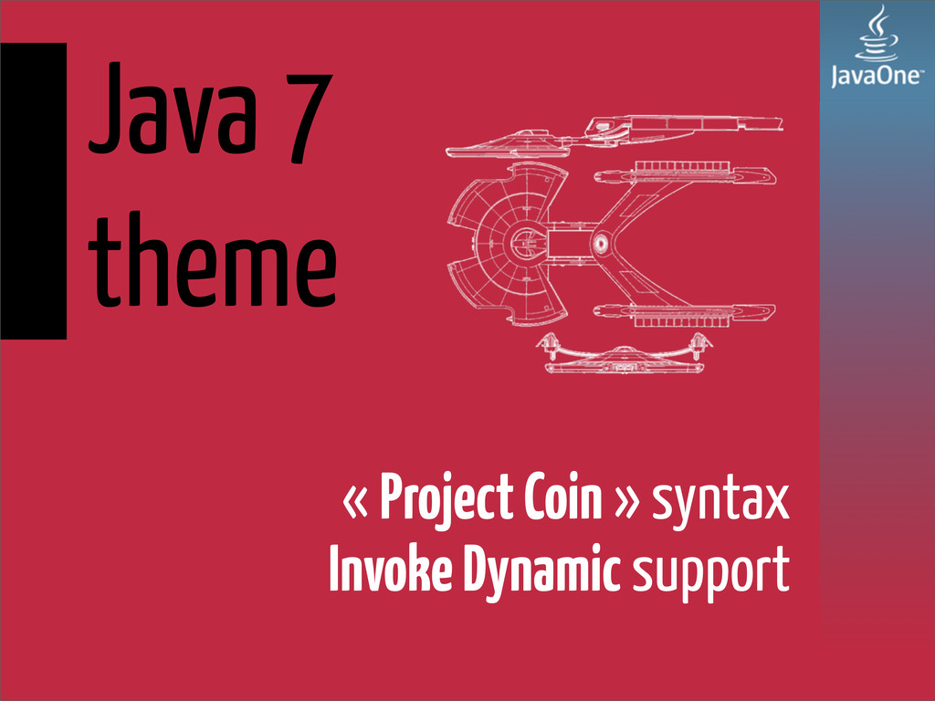 Java 7 theme « Project Coin » syntax Invoke Dyn...