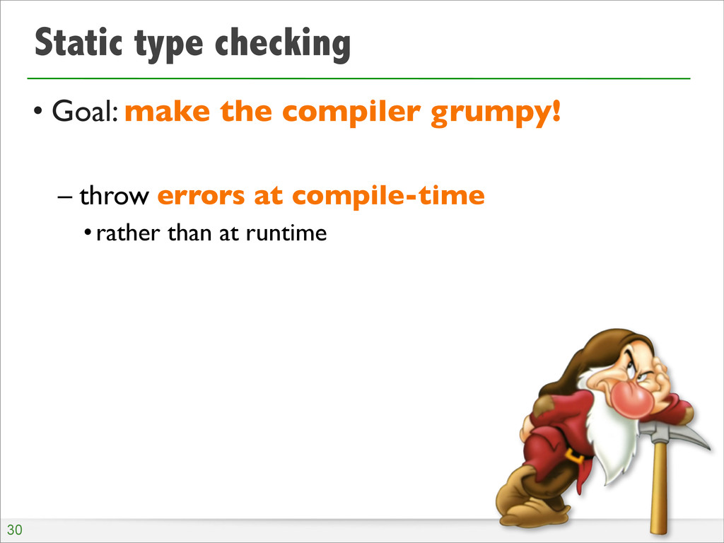 Static type checking • Goal: make the compiler ...