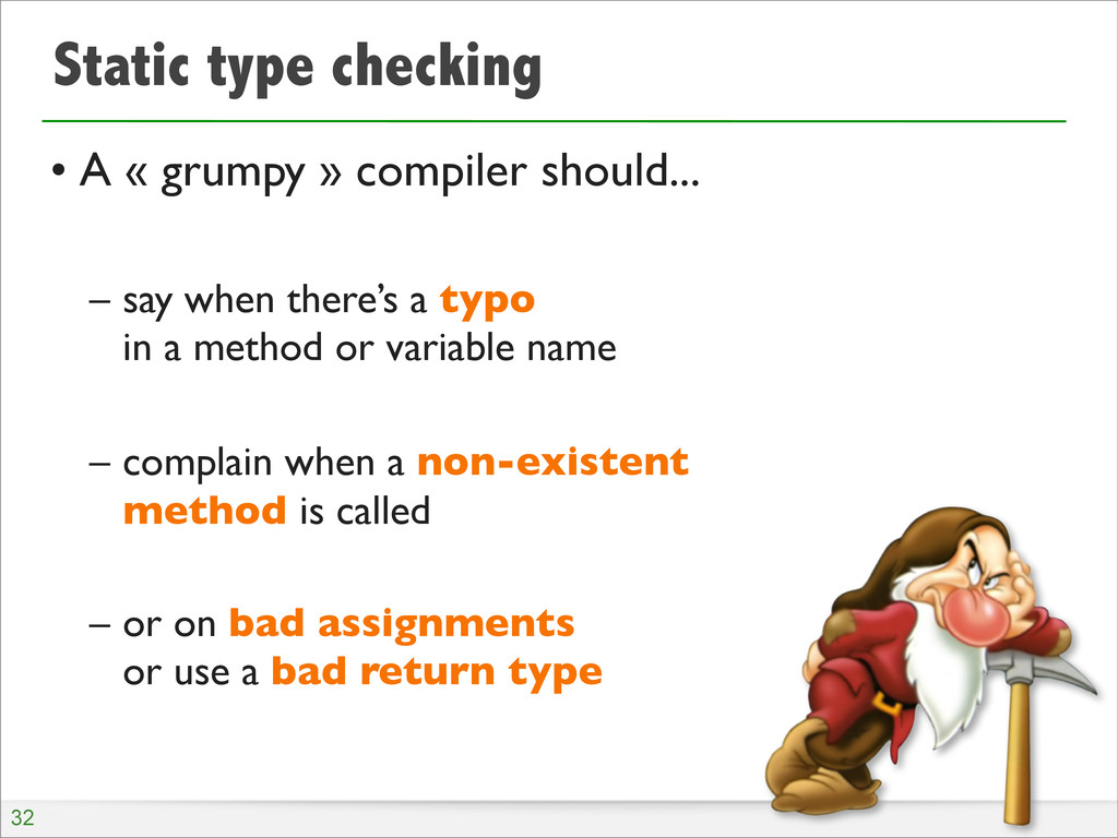 Static type checking • A « grumpy » compiler sh...