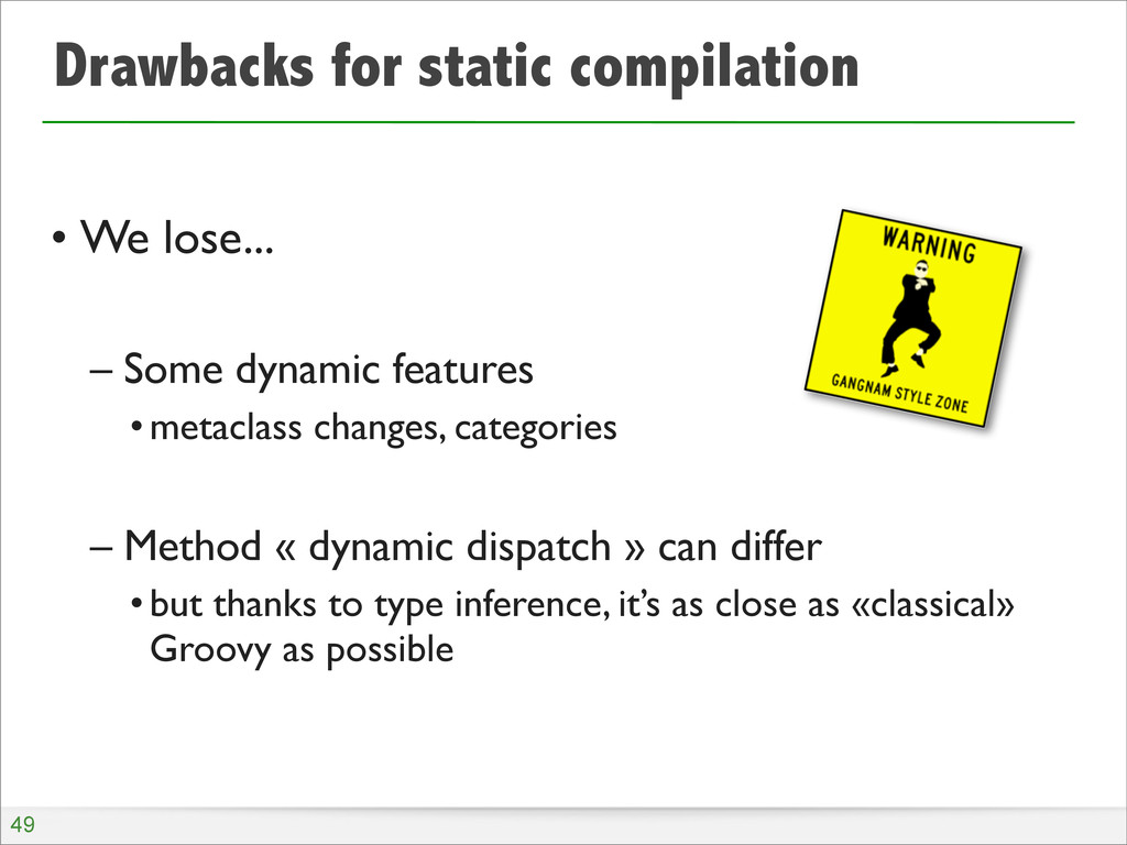 Drawbacks for static compilation • We lose... –...