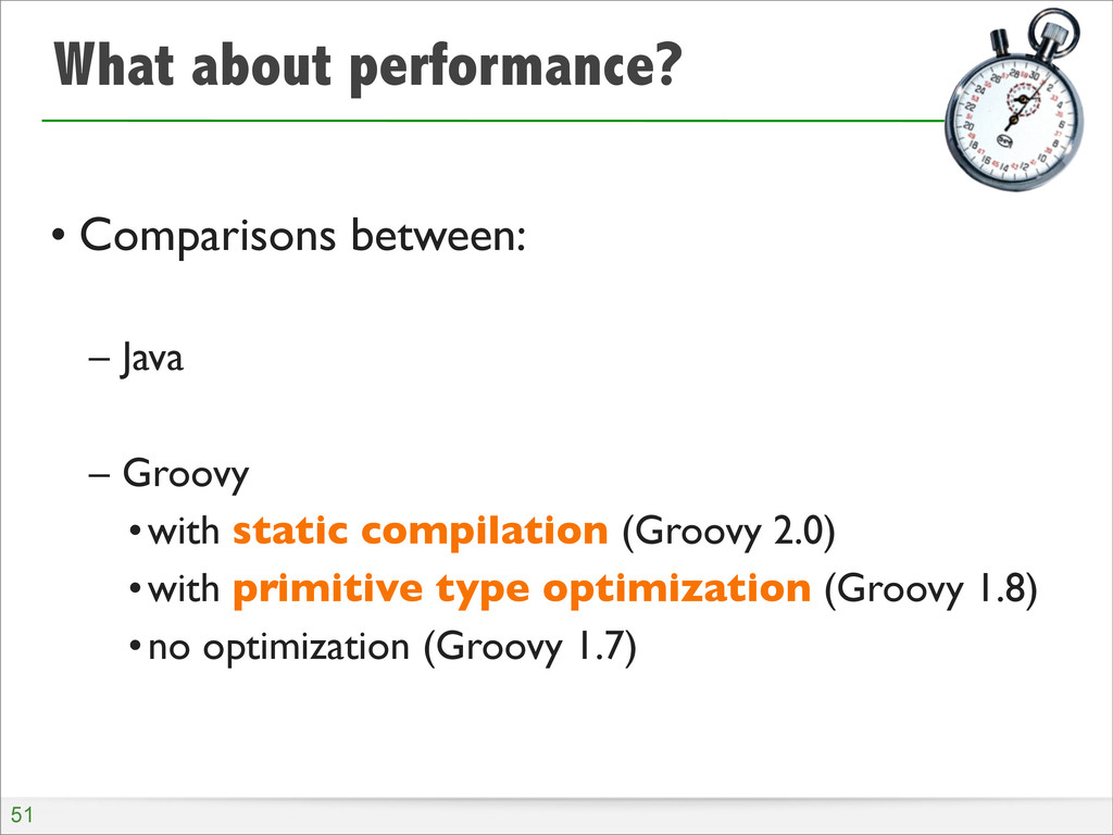 What about performance? • Comparisons between: ...