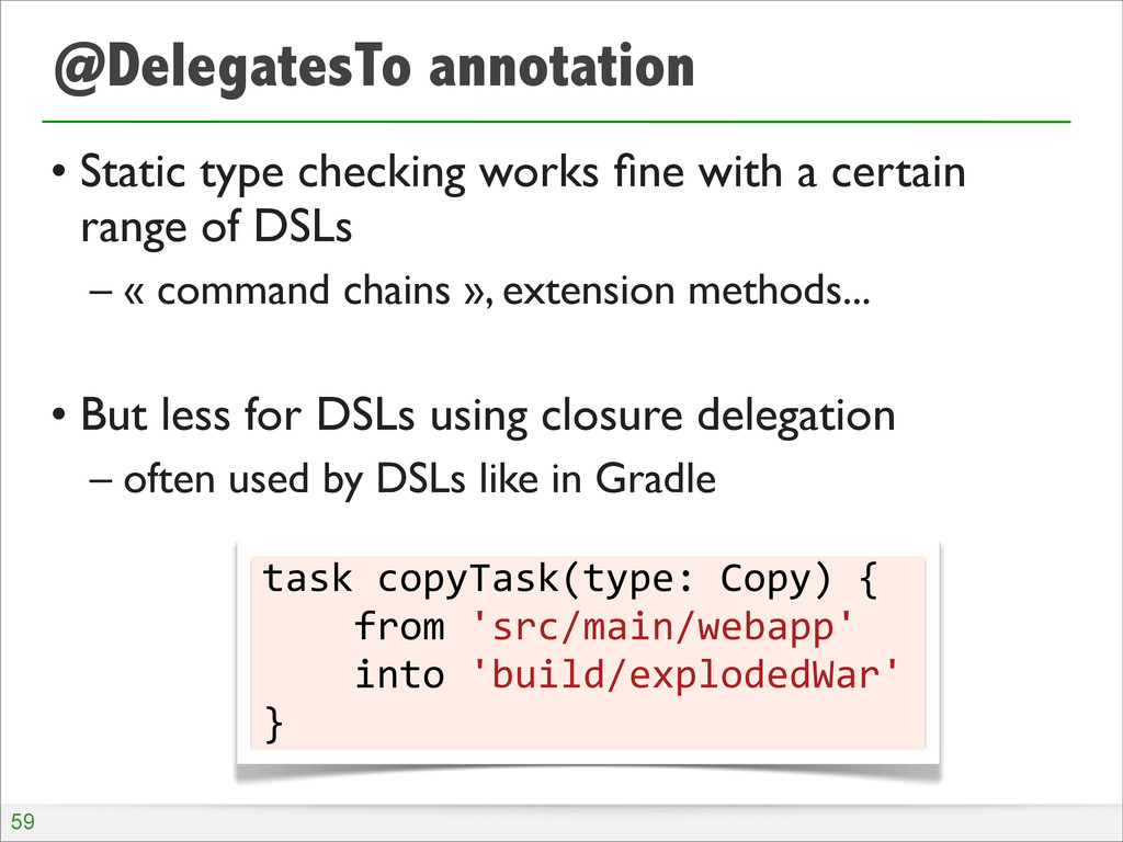 @DelegatesTo annotation • Static type checking ...