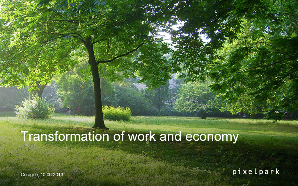 Transformation of work and economy Cologne, 10....