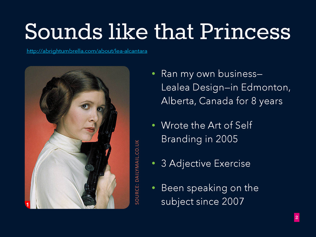 Sounds like that Princess • Ran my own business...