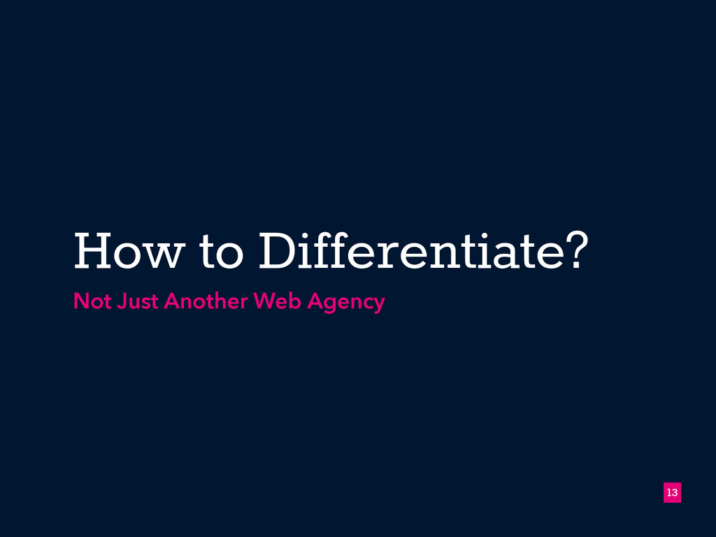 How to Differentiate? Not Just Another Web Agen...