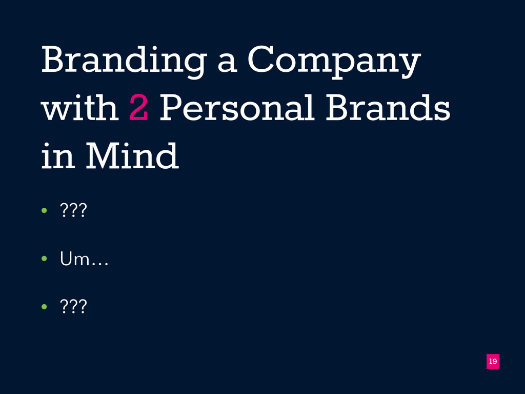 Branding a Company with 2 Personal Brands in Mi...