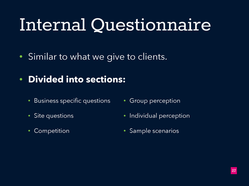 Internal Questionnaire • Similar to what we giv...