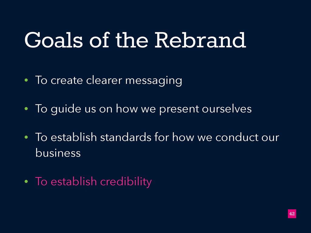 Goals of the Rebrand • To create clearer messag...