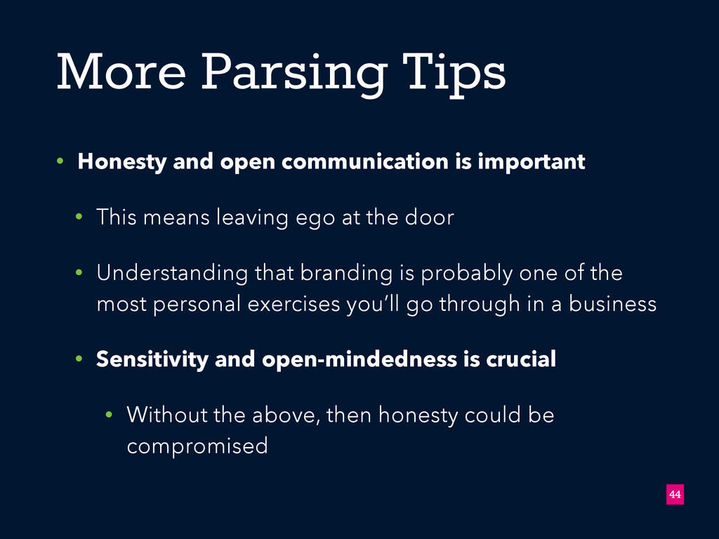More Parsing Tips • Honesty and open communicat...