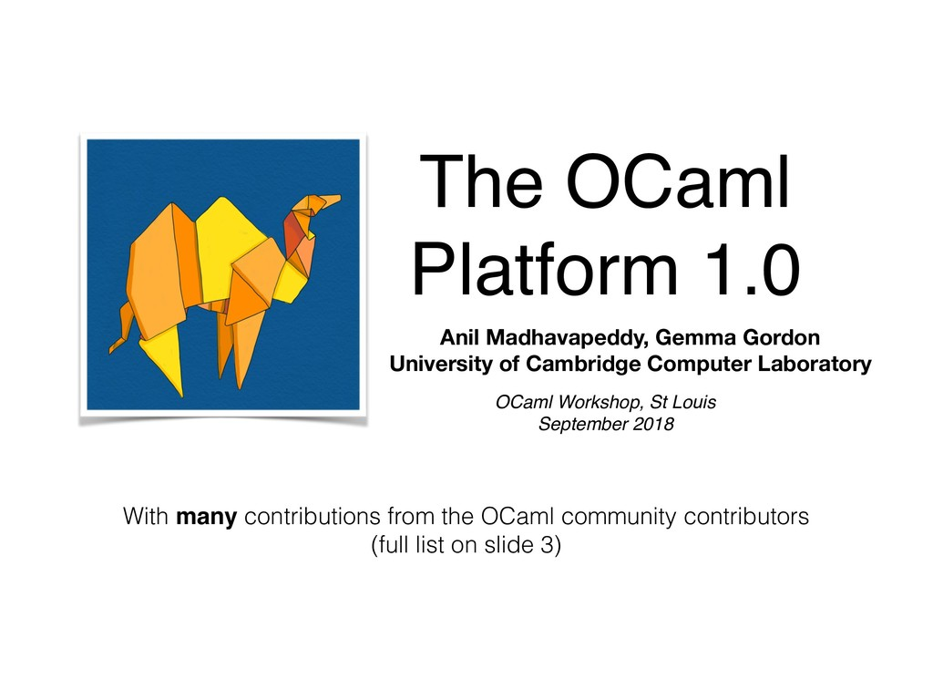 The OCaml Platform 1.0 With many contributions ...