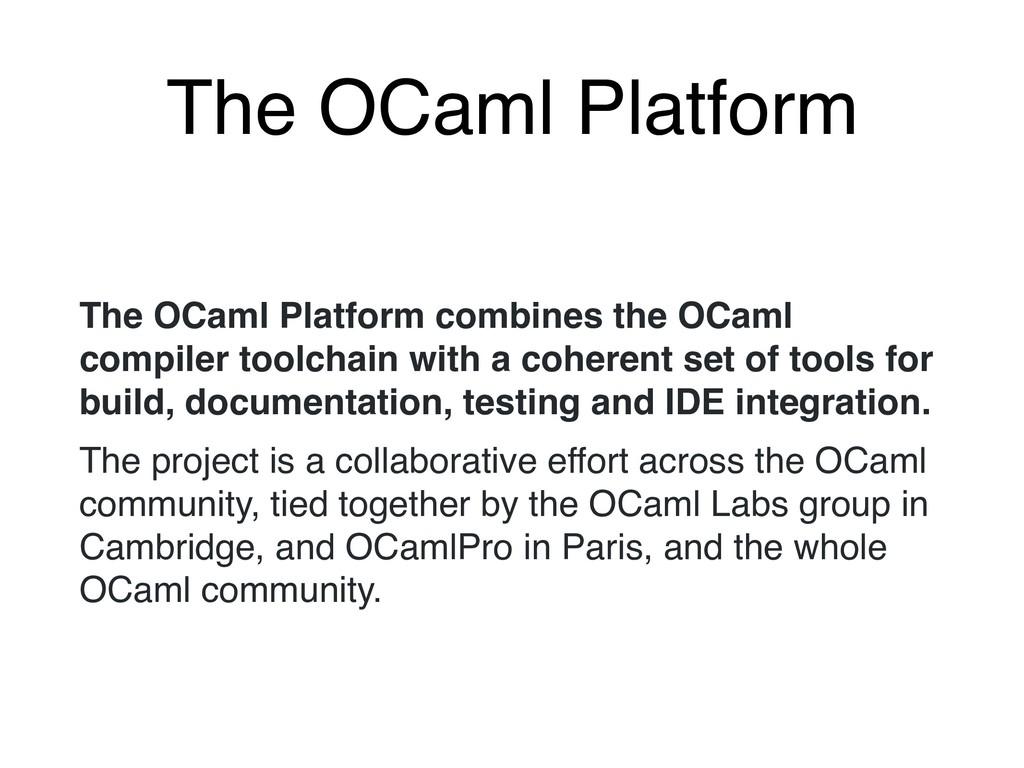 The OCaml Platform The OCaml Platform combines ...