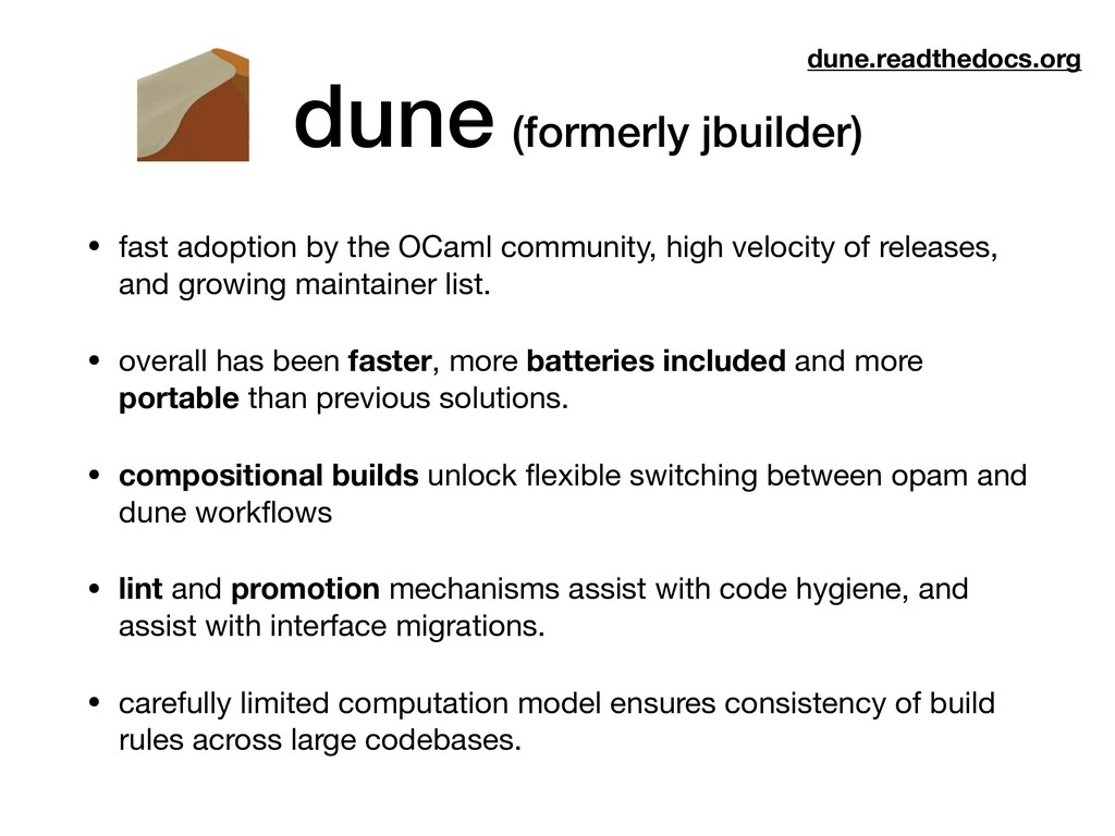 dune (formerly jbuilder) • fast adoption by the...