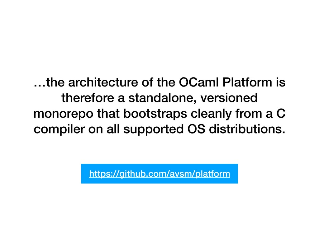 …the architecture of the OCaml Platform is ther...