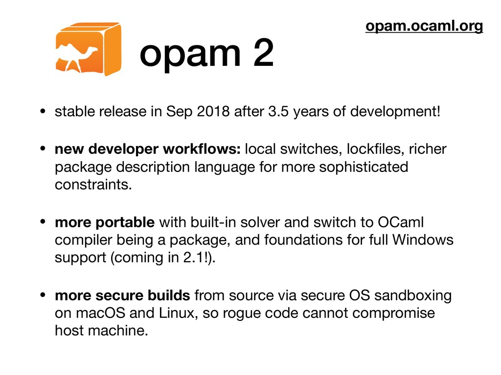 opam 2 • stable release in Sep 2018 after 3.5 y...