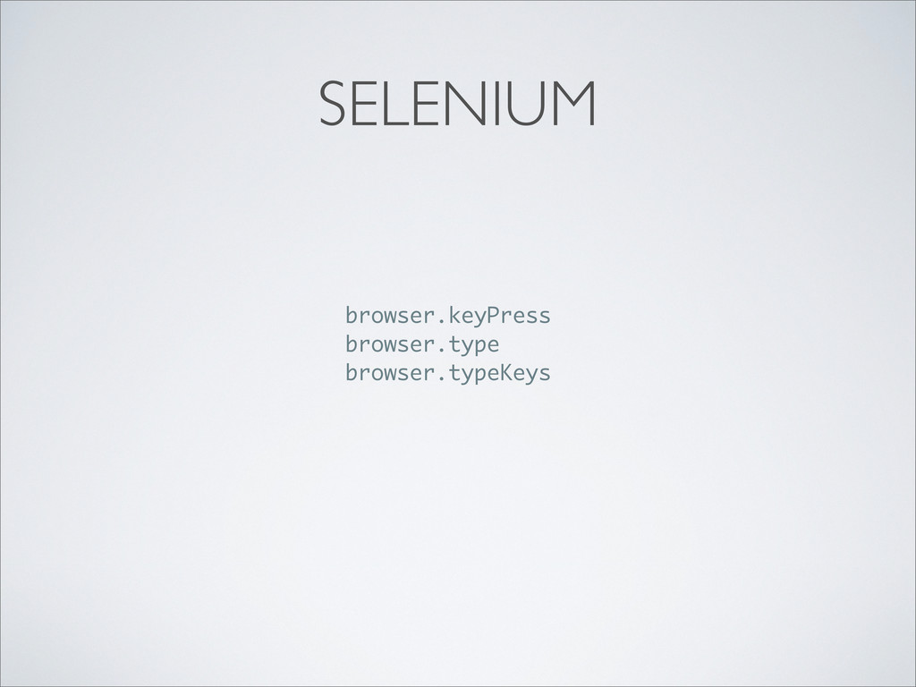SELENIUM browser.keyPress browser.type browser....