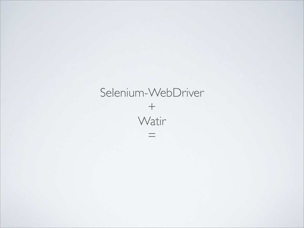 Selenium-WebDriver + Watir =