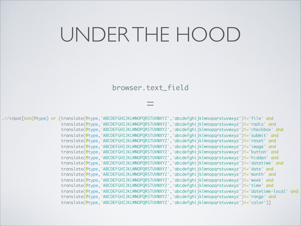 UNDER THE HOOD .//input[not(@type) or (translat...