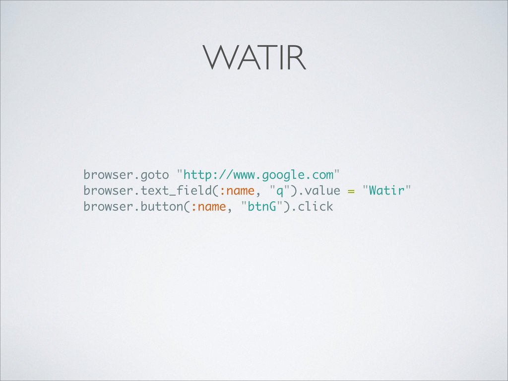 "WATIR browser.goto ""http://www.google.com"" brow..."