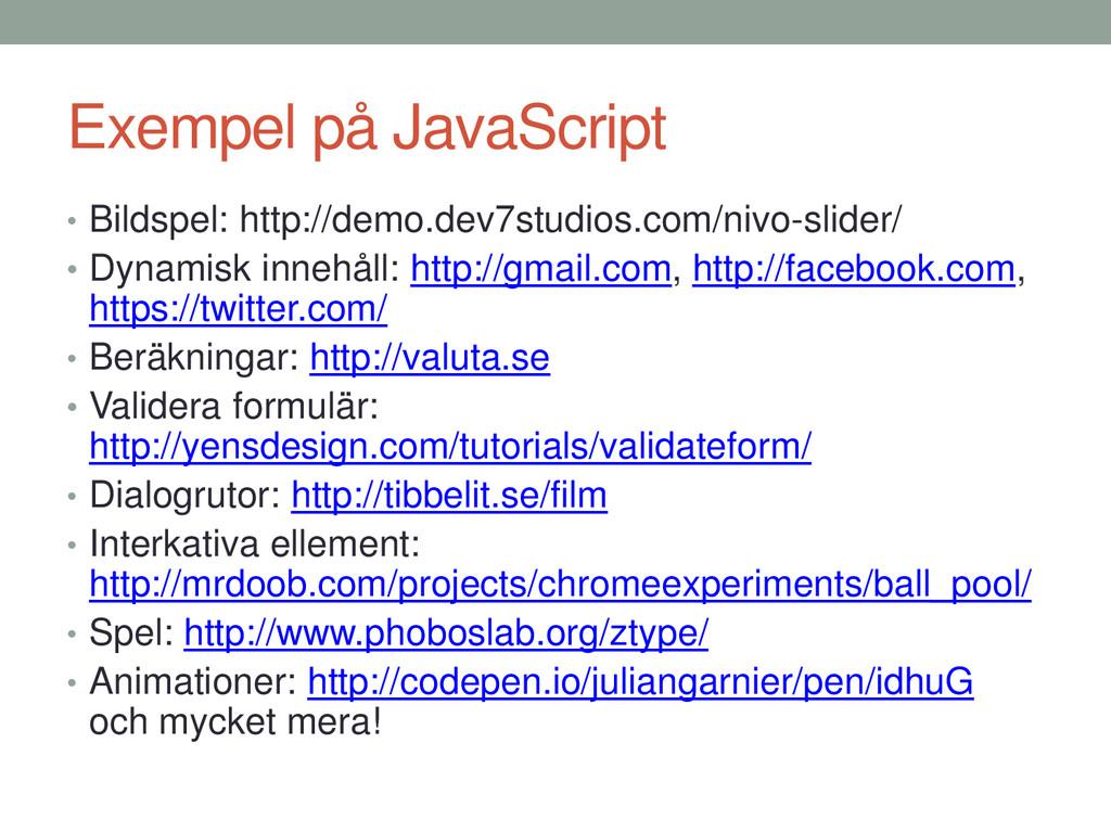 Exempel på JavaScript • Bildspel: http://demo.d...