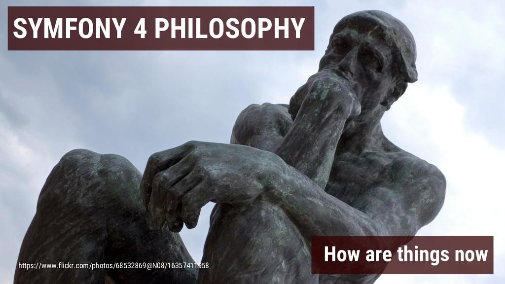 SYMFONY 4 PHILOSOPHY https://www.flickr.com/pho...