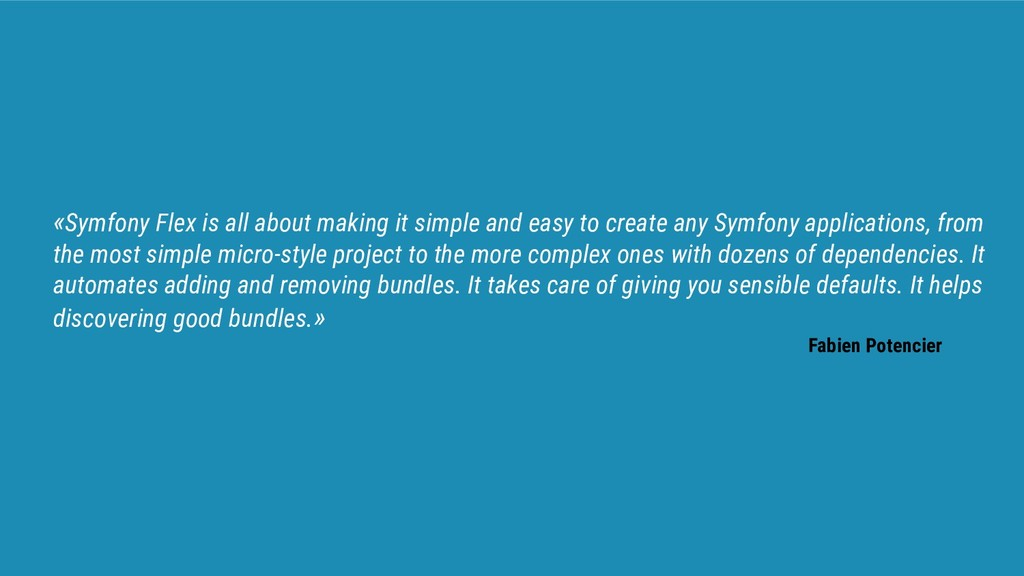 «Symfony Flex is all about making it simple and...