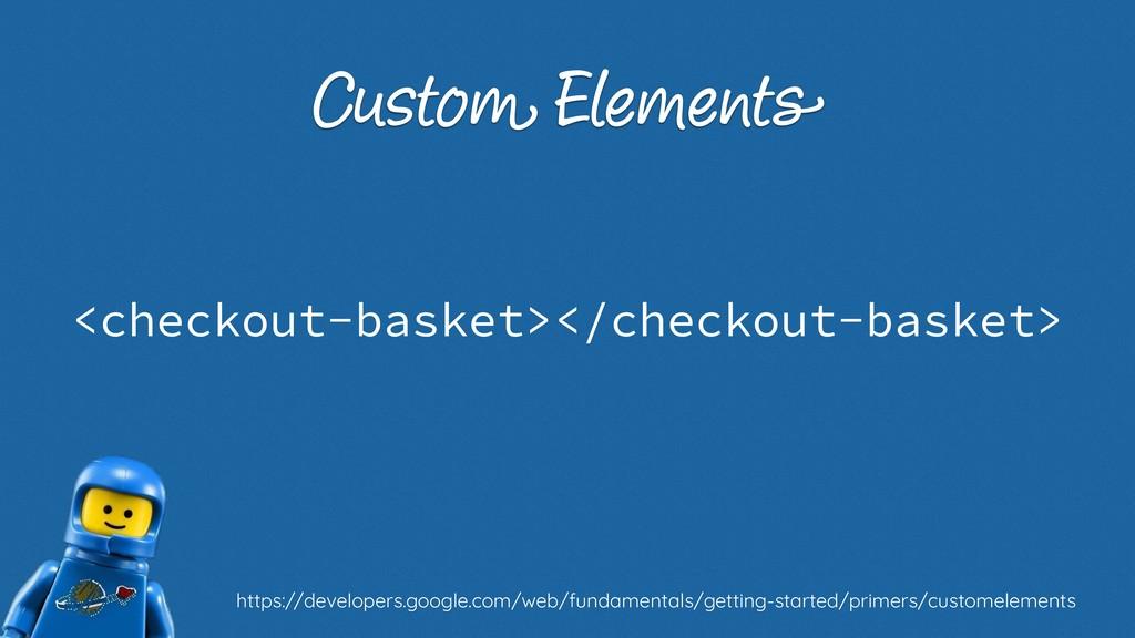 Custom Elements <checkout-basket></checkout-bas...