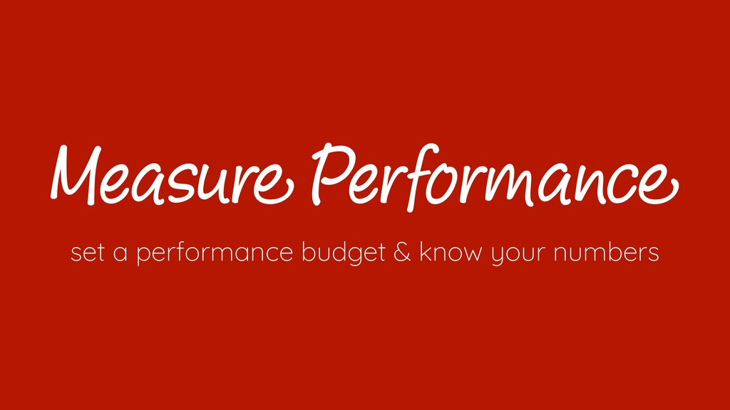 Measure Performance set a performance budget & ...