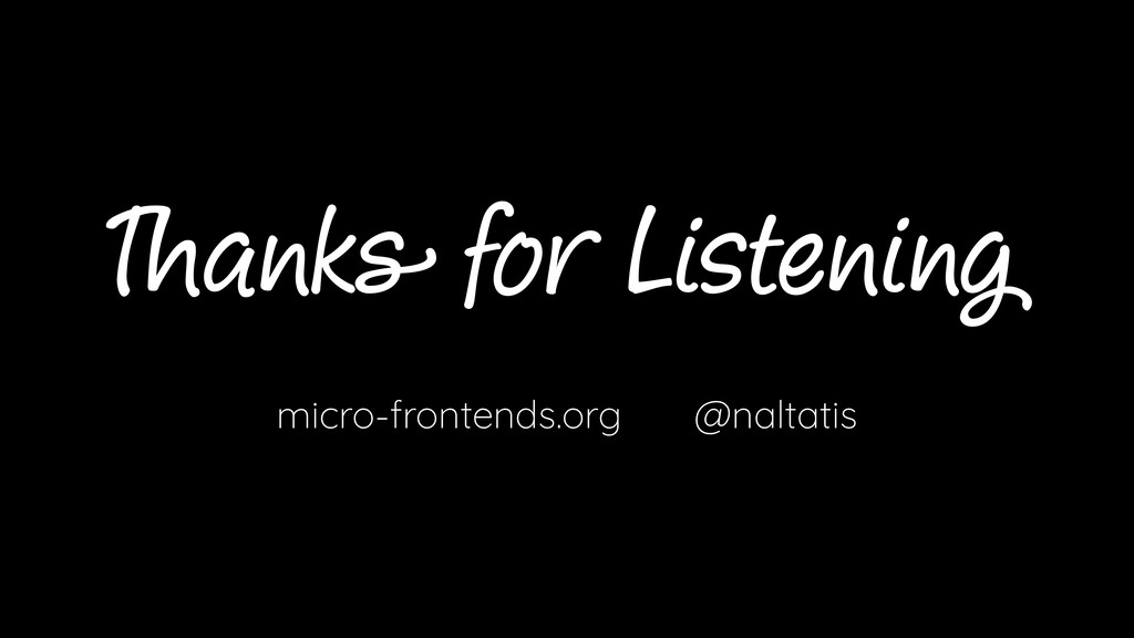 anks for Listening micro-frontends.org @naltatis