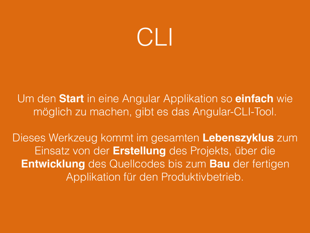 CLI Um den Start in eine Angular Applikation so...