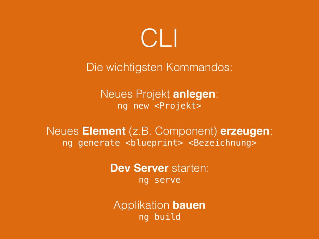 CLI Die wichtigsten Kommandos: Neues Projekt an...