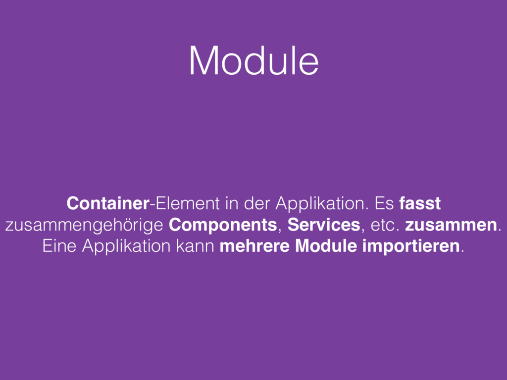 Module Container-Element in der Applikation. Es...