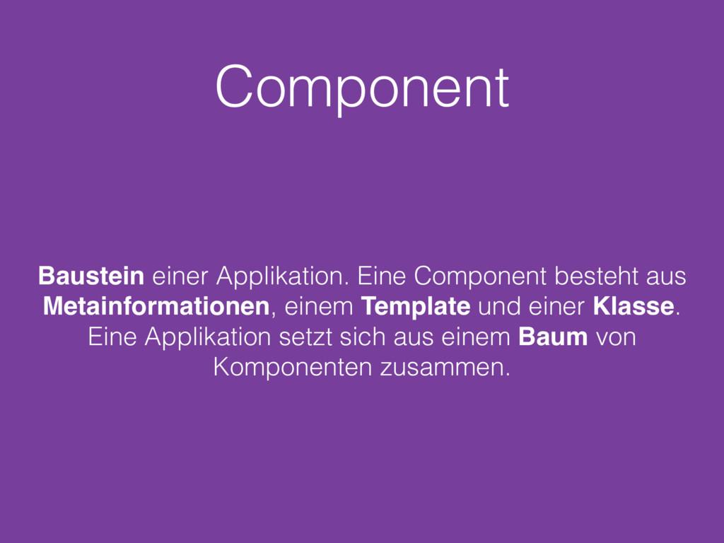 Component Baustein einer Applikation. Eine Comp...