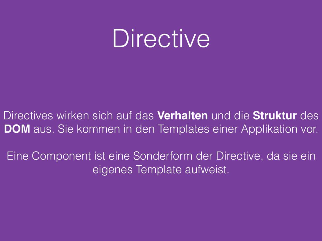 Directive Directives wirken sich auf das Verhal...