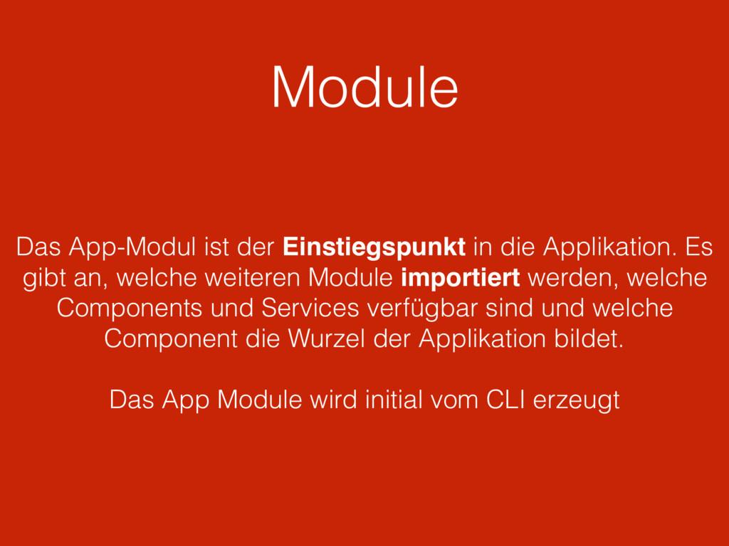 Module Das App-Modul ist der Einstiegspunkt in ...
