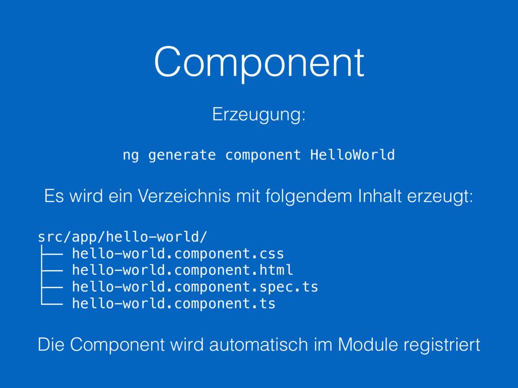 Component Erzeugung: ng generate component Hell...