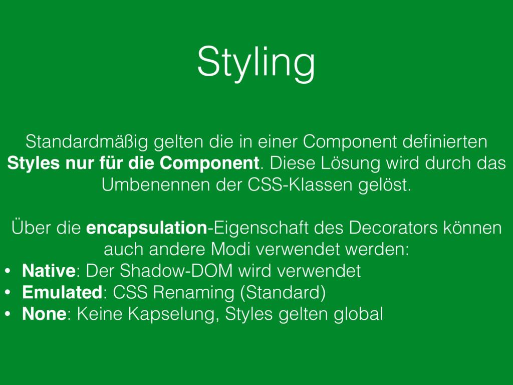 Styling Standardmäßig gelten die in einer Compo...