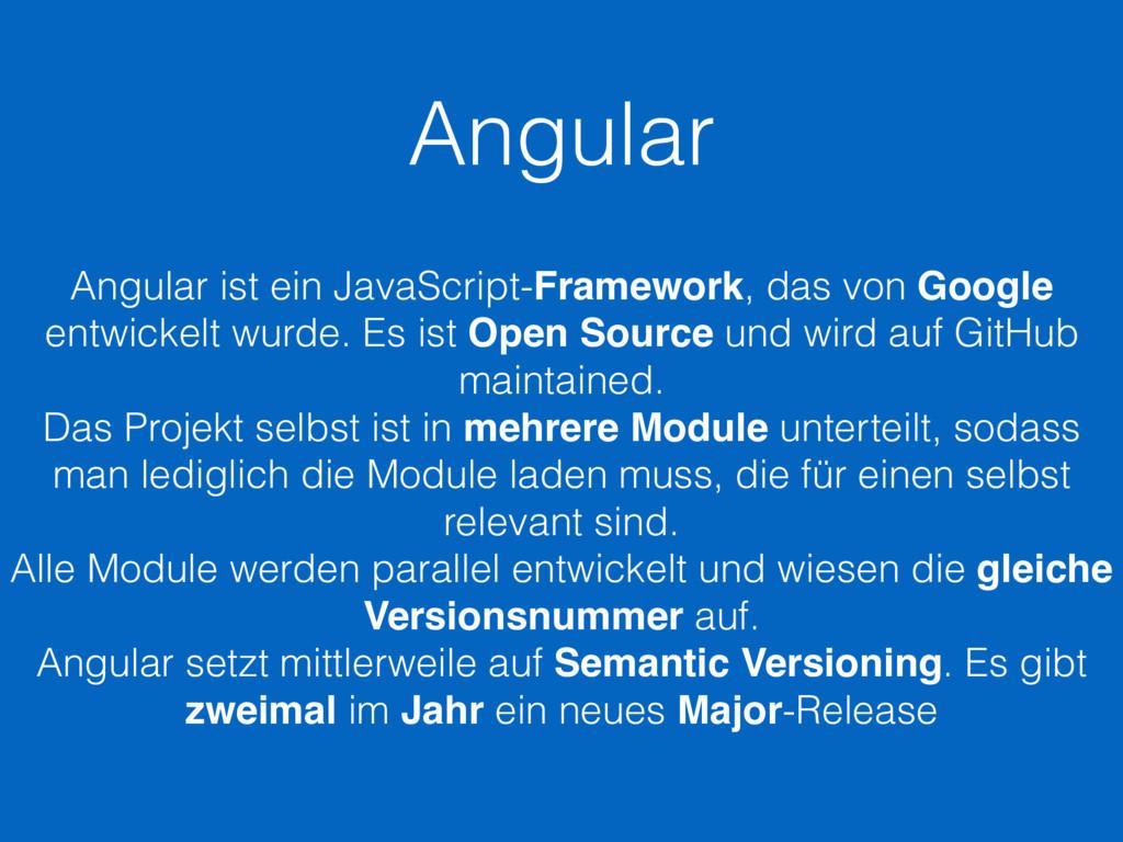 Angular Angular ist ein JavaScript-Framework, d...