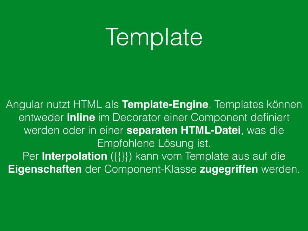 Template Angular nutzt HTML als Template-Engine...
