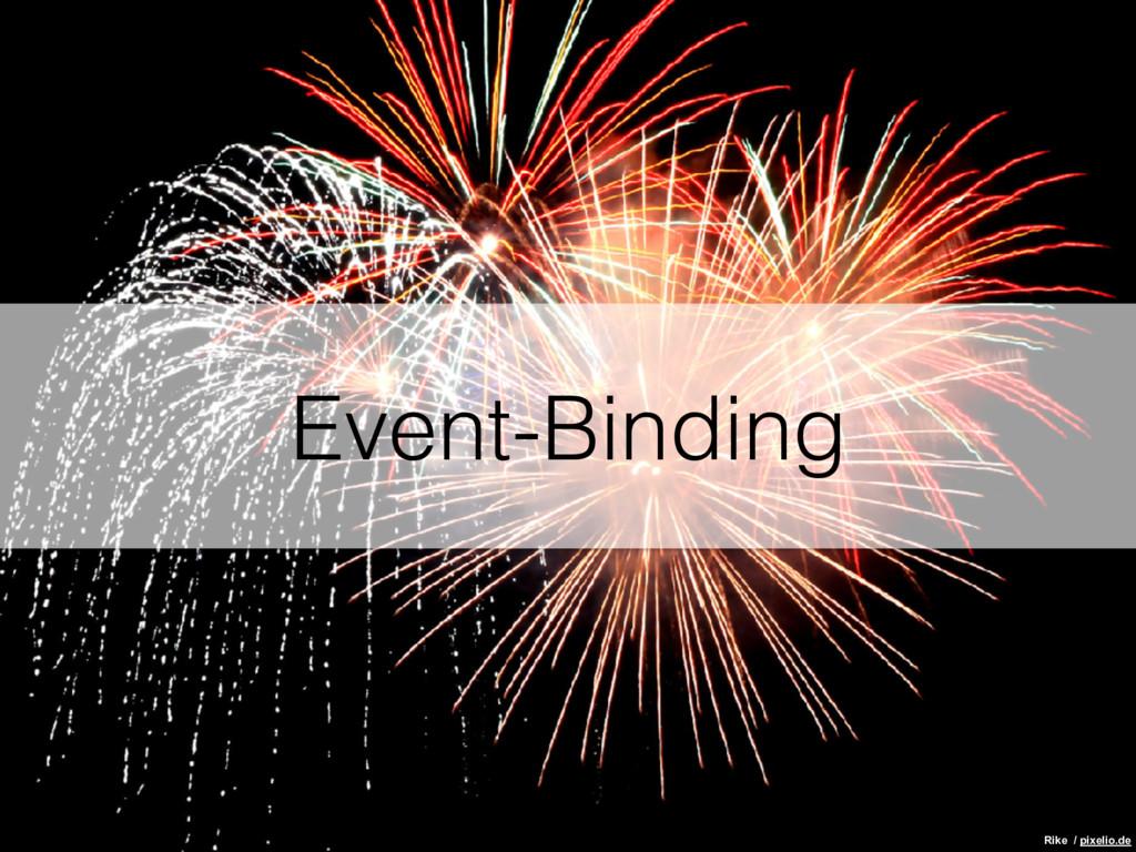 Event-Binding Rike / pixelio.de