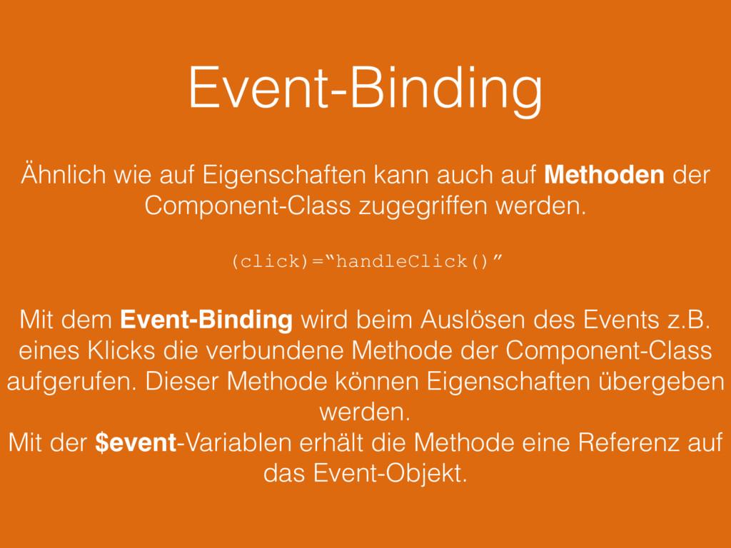 Event-Binding Ähnlich wie auf Eigenschaften kan...