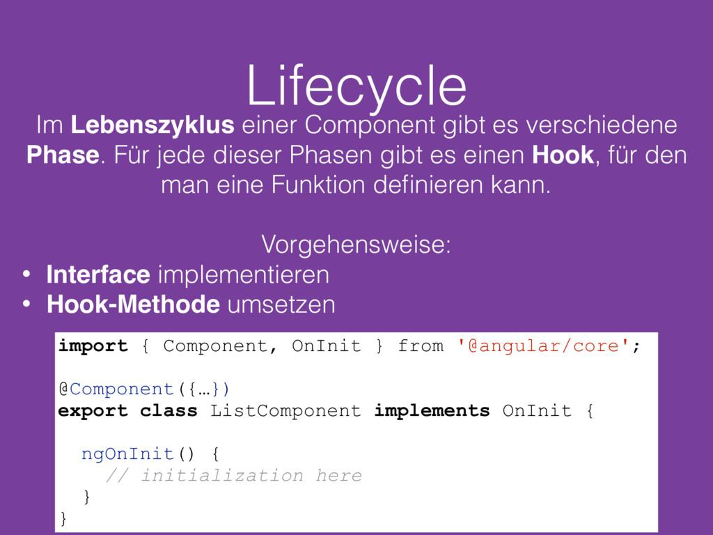 Lifecycle Im Lebenszyklus einer Component gibt ...