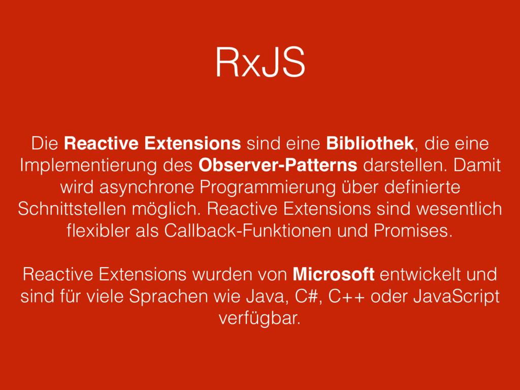 RxJS Die Reactive Extensions sind eine Biblioth...