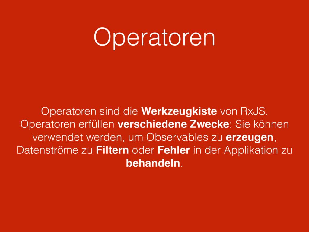 Operatoren Operatoren sind die Werkzeugkiste vo...