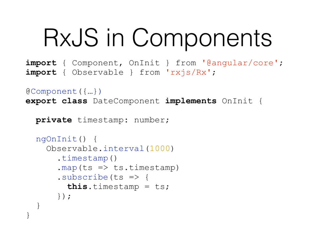 RxJS in Components import { Component, OnInit }...