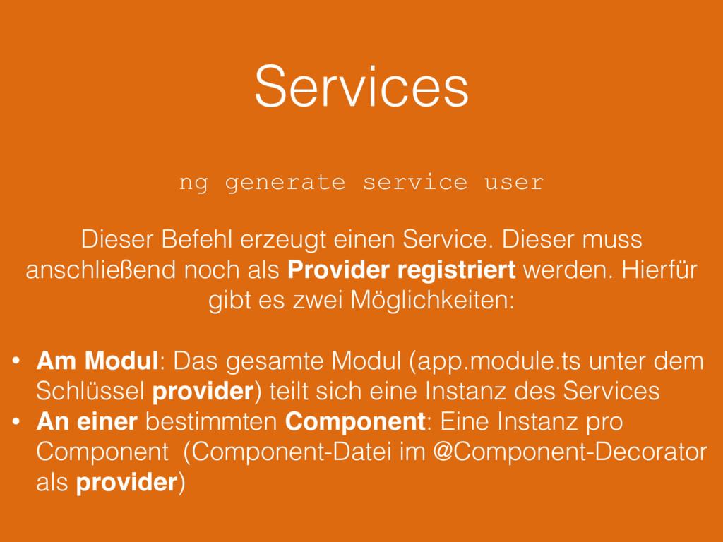 Services ng generate service user Dieser Befehl...