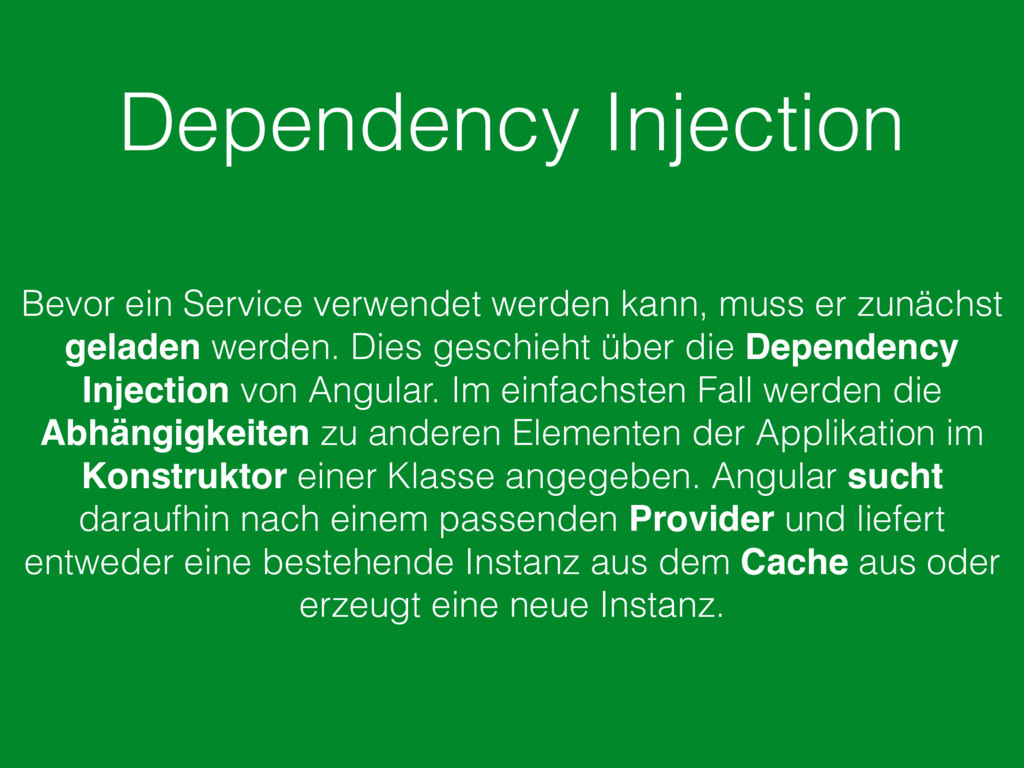 Dependency Injection Bevor ein Service verwende...