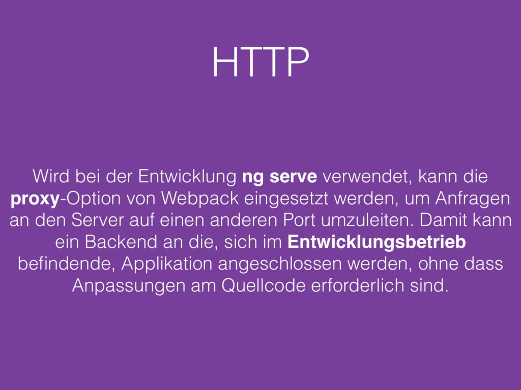 HTTP Wird bei der Entwicklung ng serve verwende...
